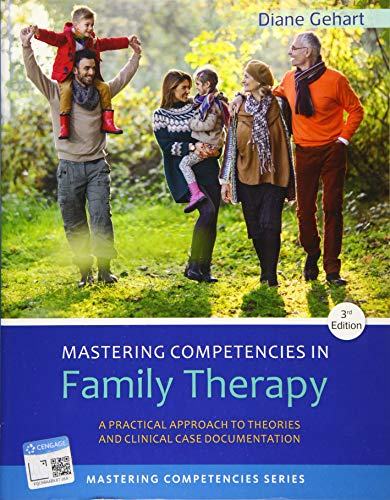Compare Textbook Prices for Mastering Competencies in Family Therapy: A Practical Approach to Theory and Clinical Case Documentation 3 Edition ISBN 9781305943278 by Gehart, Diane R.