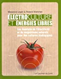 Electroculture et Energies libres - COURRIER DU LIVRE - 15/07/2010