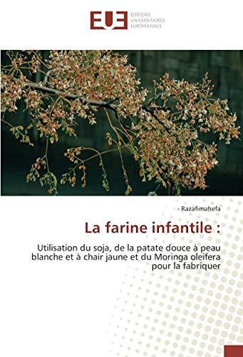 La farine infantile :: Utilisation du soja, de la patate douce à peau blanche et à chair jaune et du Moringa oleifera pour la fabriquer