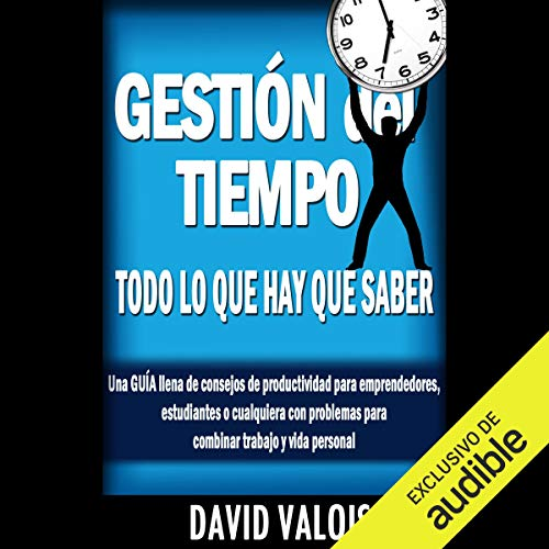 Gestión Del Tiempo: Todo Lo Que Hay Que Saber [Time Management: Everything You Need to Know] audiobook cover art
