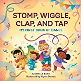 Stomp, Wiggle, Clap, and Tap: My First Book of Dance (English Edition)