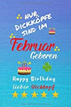 Nur Dickköpfe sind im Februar Geboren: 120 Seiten DIN A5 liniertes Notizbuch Geschenkidee (German Edition)