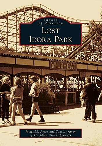 Lost Idora Park (Images of America)