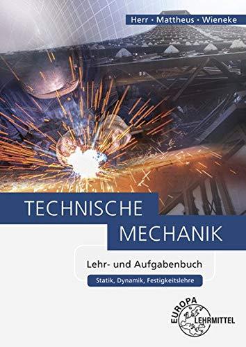 Technische Mechanik Lehr- und Aufgabenbuch: Statik, Dynamik, Festigkeitslehre
