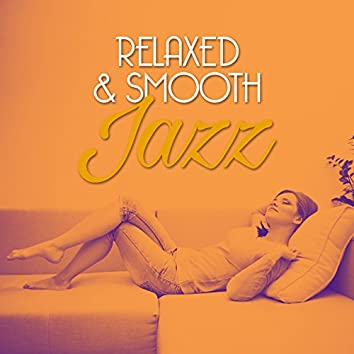 Relaxed & Smooth Jazz