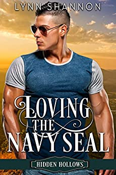 Loving the Navy Seal: A Sweet, Small Town Romance (Hidden Hollows Book 5) by [Lynn Shannon, Sweet Heart Books]