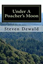 Under A Poacher's Moon: Stories Of A Wisconsin Game Warden