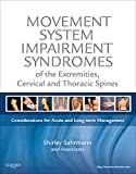 Movement System Impairment Syndromes of the Extremities, Cervical and Thoracic Spines, 1e: Considerations for Acute and Long-Term Management
