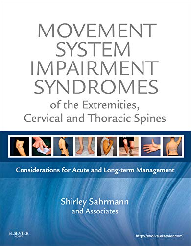Compare Textbook Prices for Movement System Impairment Syndromes of the Extremities, Cervical and Thoracic Spines 1 Edition ISBN 9780323053426 by Sahrmann PT  PhD  FAPTA, Shirley