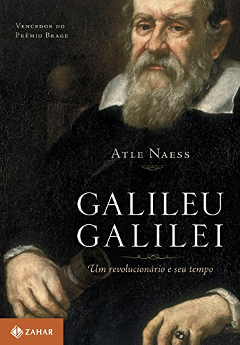 Galileu Galilei: Um revolucionário e seu tempo
