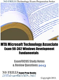 MTA Microsoft Technology Associate Exam 98-362 Windows Development Fundamentals ExamFOCUS Study Notes & Review Questions 2013