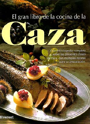 El Gran Libro de la Cocina de la Caza (Gran gourmet)