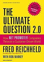 The Ultimate Question 2.0 by Fred Reichheld with Rob Markey