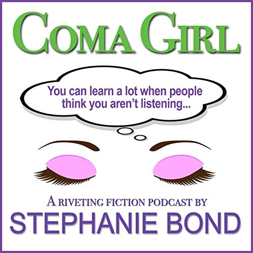 Coma Girl Podcast By Stephanie Bond cover art
