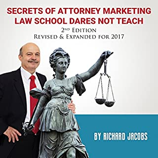 Secrets of Attorney Marketing Law School Dares Not Teach (2nd Edition, 2017 Update) audiobook cover art