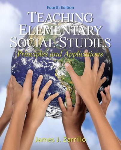 Compare Textbook Prices for Teaching Elementary Social Studies: Principles and Applications 4 Edition ISBN 9780132565516 by Zarrillo, James