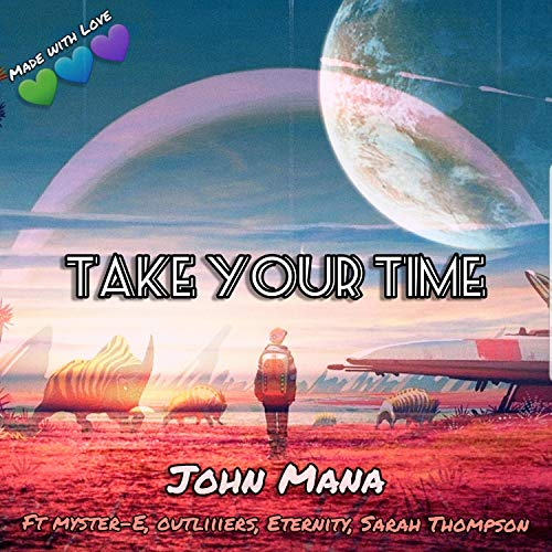 Take Your Time (feat. Myster E, Outliiiers, Eternity & Sarah Thompson)