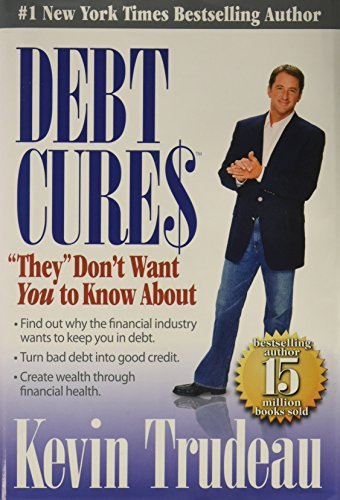 Debt Cures: They Don't Want You to Know About by Kevin Trudeau (2007-05-02)