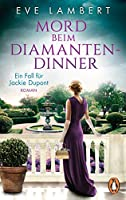 Mord beim Diamantendinner - Ein Fall fuer Jackie Dupont: Roman