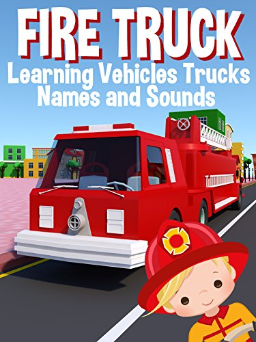 Fire Truck - Learning Vehicles Trucks Names and Sounds