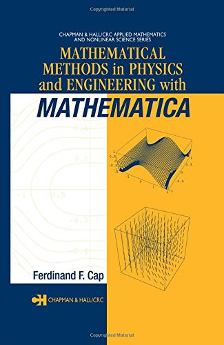 Mathematical Methods in Physics and Engineering with Mathematica (Chapman & Hall/CRC Applied Mathematics & Nonlinear Sci