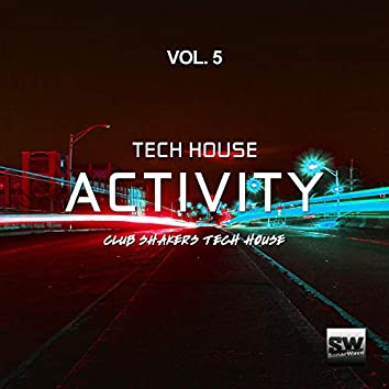 Tech House Activity, Vol. 5 (Club Shakers Tech House)
