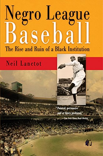Negro League Baseball: The Rise and Ruin of a Black Institution (English Edition)