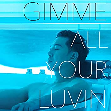 Gimme All Your Lovin'