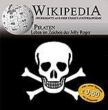 Wikipedia Piraten - Leben im Zeichen des Jolly Roger, 1 Audio-CD