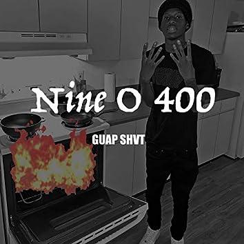 Nine O 400