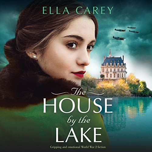 The House by the Lake: Gripping and Emotional World War 2 Fiction cover art
