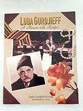 Luba Gurdjieff: A Memoir with Recipes