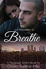 Just Remember to Breathe (The Thompson Sisters Book 2)