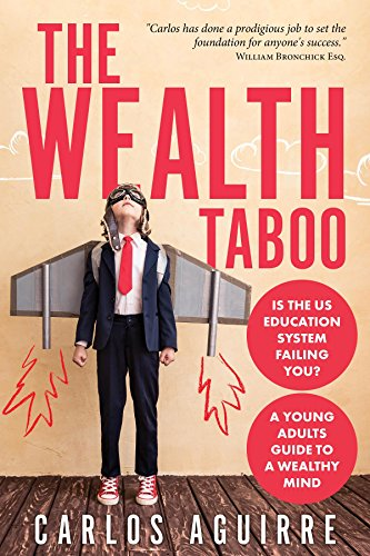 The Wealth Taboo: IS THE US EDUCATION SYSTEM FAILING YOU? ISN'T IT TIME YOU DISCOVER HOW THE SYSTEM WORKS YOU AND TAKES CONTROL OF YOUR LIFE? (1) (English Edition)