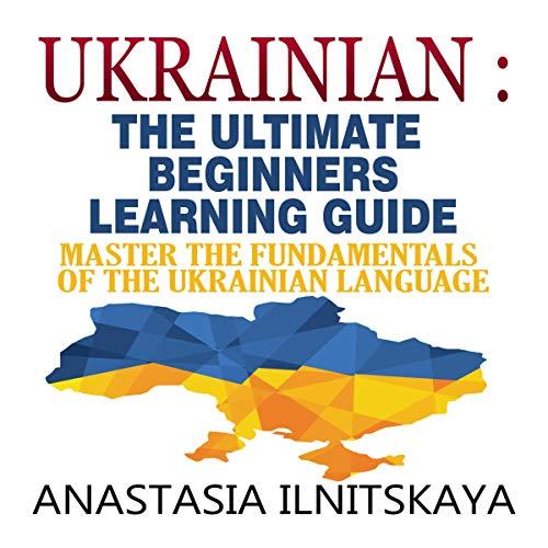 Ukrainian: The Ultimate Beginners Learning Guide Titelbild
