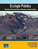 Geología práctica : introducción al reconocimiento de materiales y análisis de mapas
