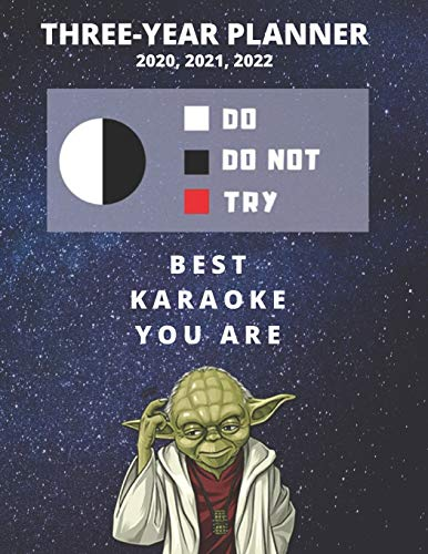 3 Year Monthly Planner For 2020, 2021, 2022 | Best Gift For Karaoke Singer | Funny Yoda Quote Appointment Book | Three Years Weekly Agenda Logbook For ... Months To Plan | Personal Day Log For Goals