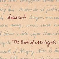 Book of Madrigals by JOHN DOWLAND / JOSQUIN DESPREZ;