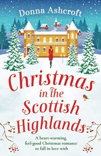 Compare Textbook Prices for Christmas in the Scottish Highlands: A heartwarming, feel-good Christmas romance to fall in love with  ISBN 9781800193512 by Ashcroft, Donna