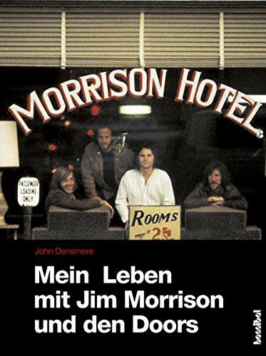 Mein Leben mit Jim Morrison und den Doors: My Life With Jim Morrison And The Doors (Rockbiographien / Rock-Kultur Rock-Geschichte)