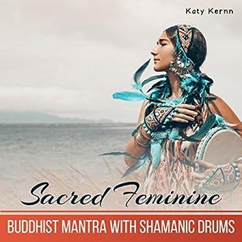 Sacred Feminine (Buddhist Mantra With Shamanic Drums)