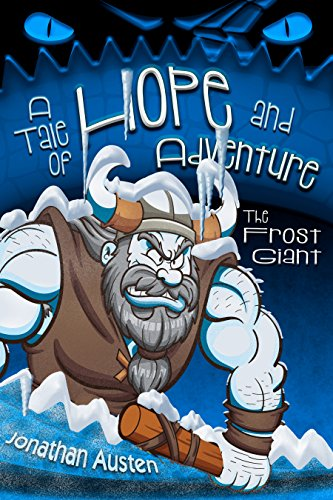 The Frost Giant: A Tale of Hope and Adventure (English Edition)