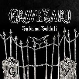 GraveYard di [Sabrina Soldati]