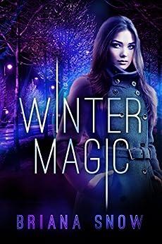 Winter Magic (Ice and Brimstone Book 1) by [Briana Snow]