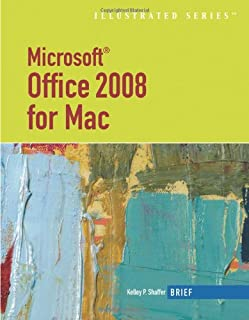 Microsoft Office 2008 for Mac, Illustrated Brief (Illustrated Series: MAC Products)