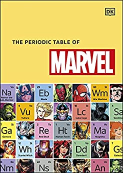 The Periodic Table of Marvel by [Melanie Scott]