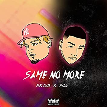 Same No More