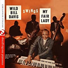 Swings Hit Songs From My Fair Lady (Digitally Remastered) by Wild Bill Davis (2012-05-04)