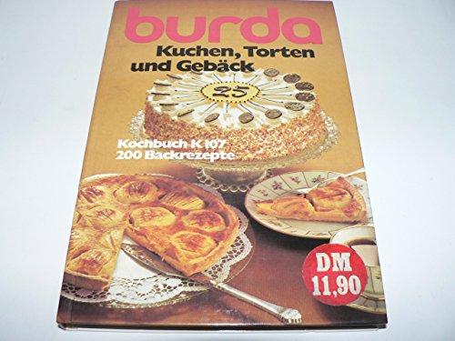 Burda Kochbuch K107 Kuchen, Torten und Gebäck