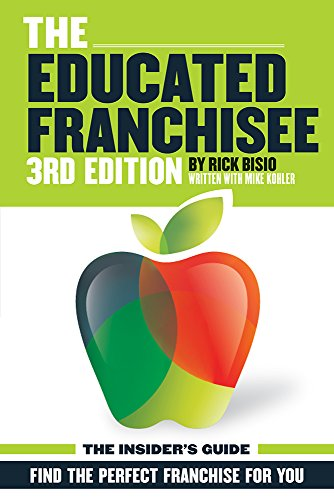 Compare Textbook Prices for The Educated Franchisee: Find the Right Franchise for You 3rd ed. Edition ISBN 9781934690871 by Rick Bisio
